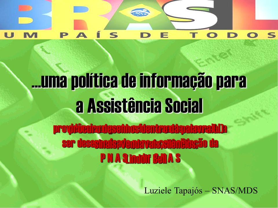 ...uma política de informação para a Assistência Social
