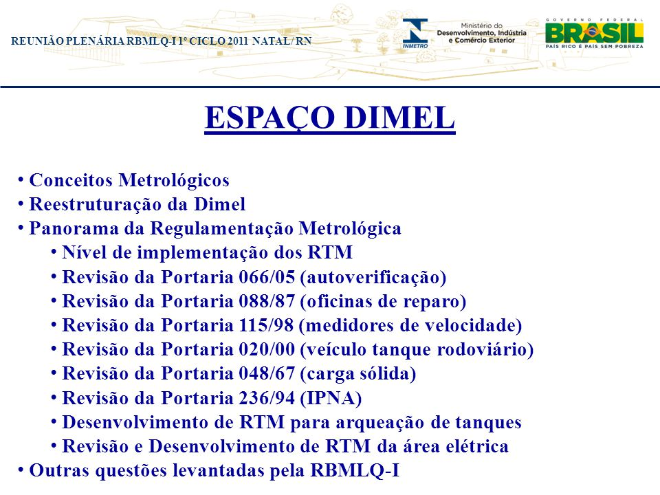 ESPAÇO DIMEL Conceitos Metrológicos Reestruturação da Dimel