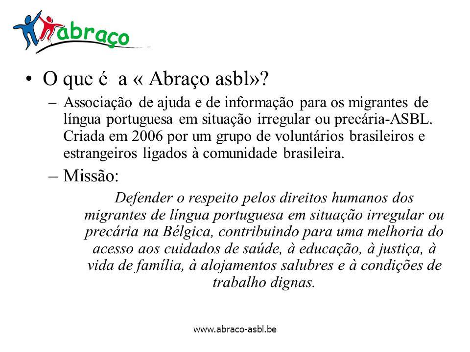 O que é a « Abraço asbl» Missão: