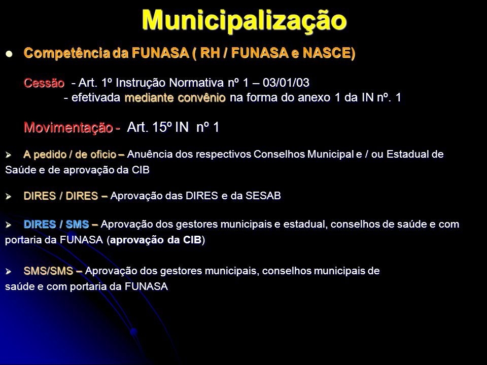Municipalização Competência da FUNASA ( RH / FUNASA e NASCE)