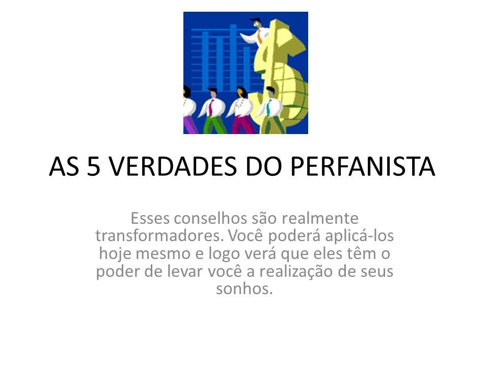 AS 5 VERDADES DO PERFANISTA