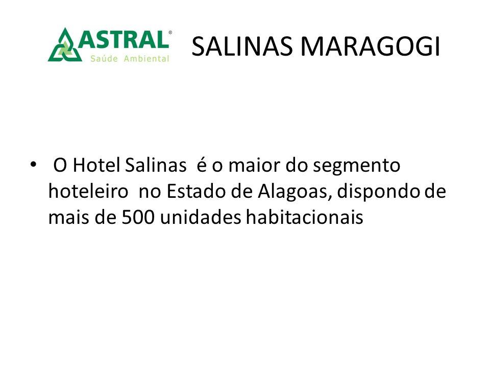 SALINAS MARAGOGI O Hotel Salinas é o maior do segmento hoteleiro no Estado de Alagoas, dispondo de mais de 500 unidades habitacionais.