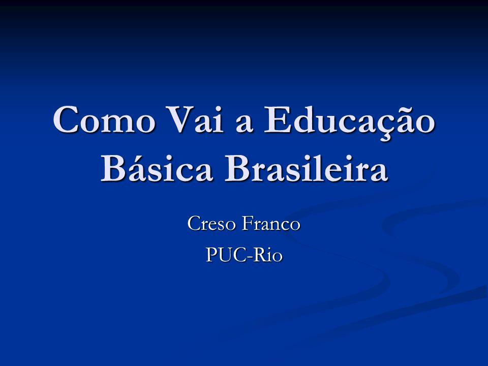 Como Vai a Educação Básica Brasileira