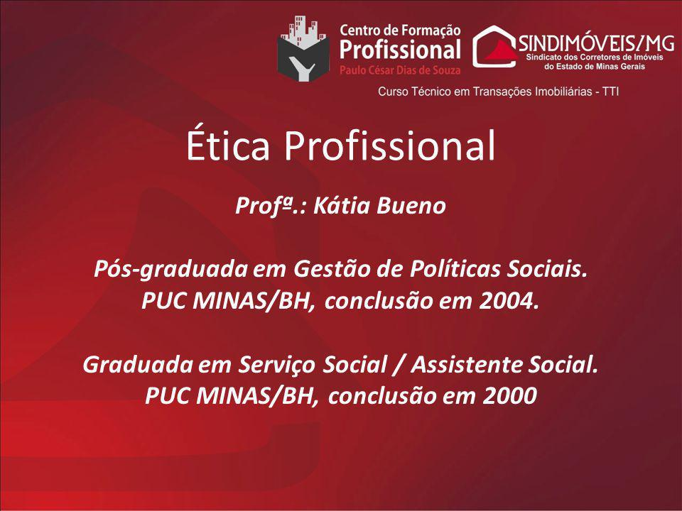 Ética Profissional Profª.: Kátia Bueno