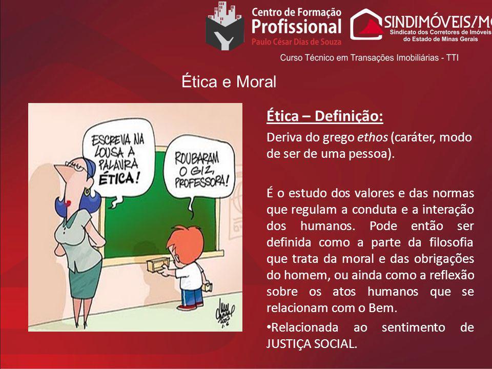 Ética e Moral Ética – Definição: