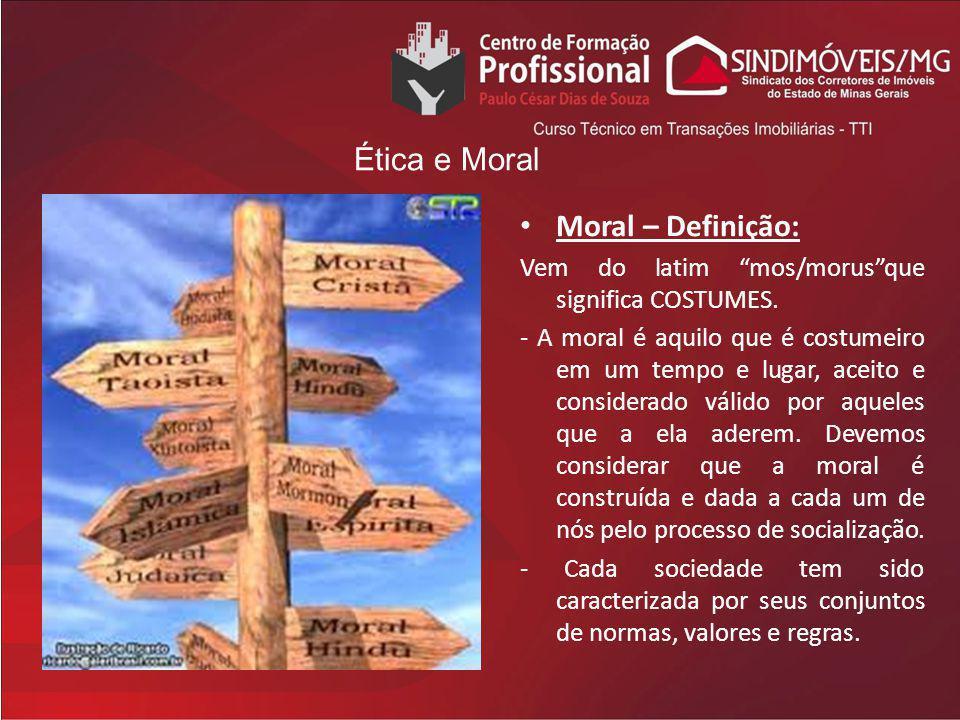 Ética e Moral Moral – Definição:
