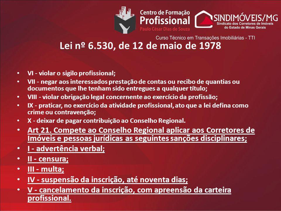Lei nº 6.530, de 12 de maio de 1978 VI - violar o sigilo profissional;