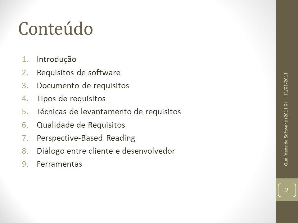 Conteúdo Introdução Requisitos de software Documento de requisitos