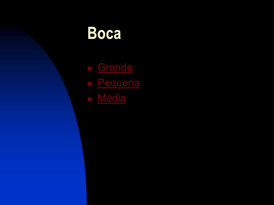 Boca Grande Pequena Média