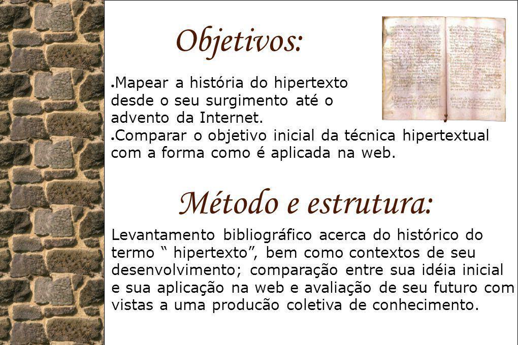 Objetivos: Método e estrutura: Mapear a história do hipertexto