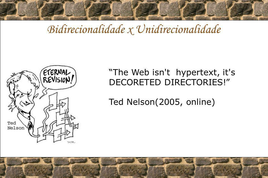 Bidirecionalidade x Unidirecionalidade