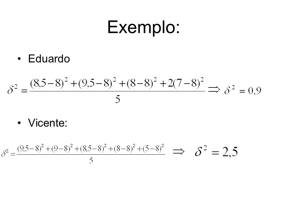 Exemplo: Eduardo Vicente: