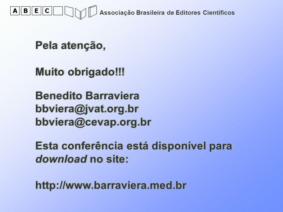 Pela atenção, Muito obrigado!!! Benedito Barraviera. bbviera@jvat.org.br. bbviera@cevap.org.br.