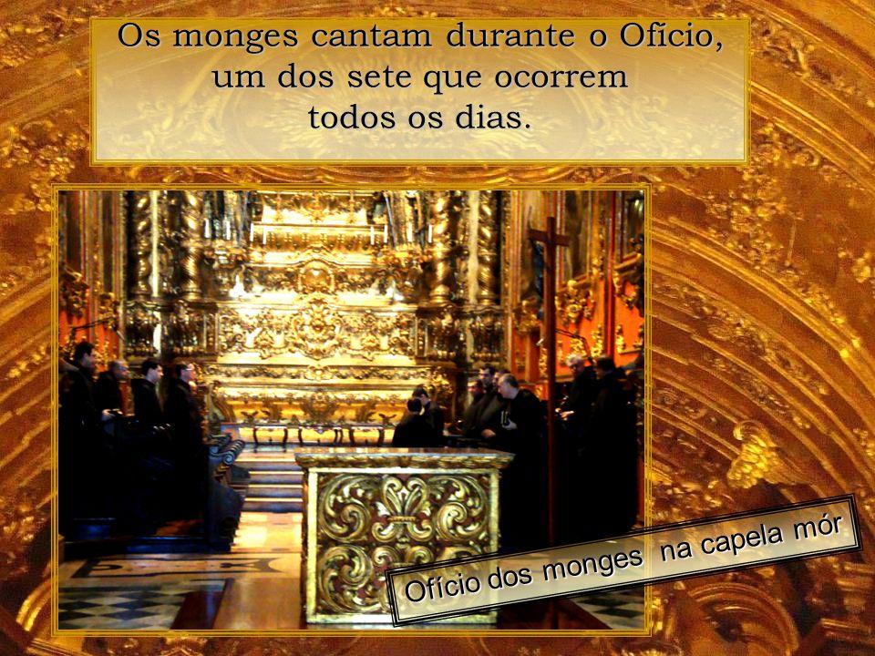 Ofício dos monges na capela mór