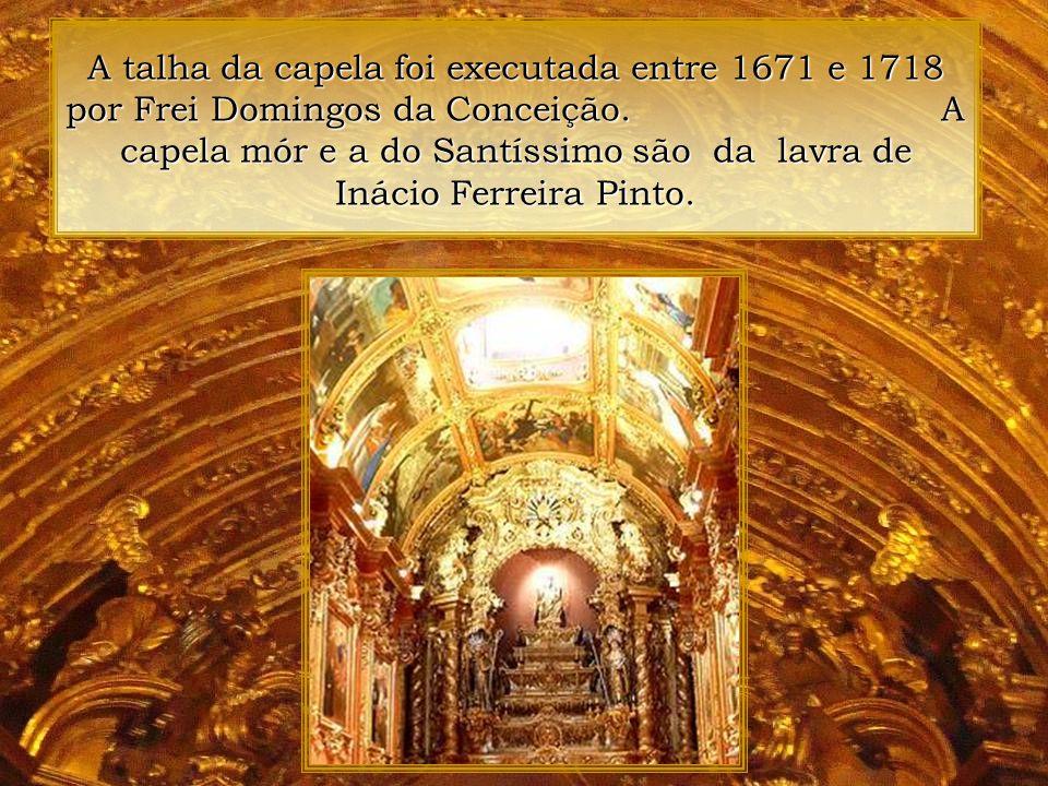 A talha da capela foi executada entre 1671 e 1718 por Frei Domingos da Conceição.
