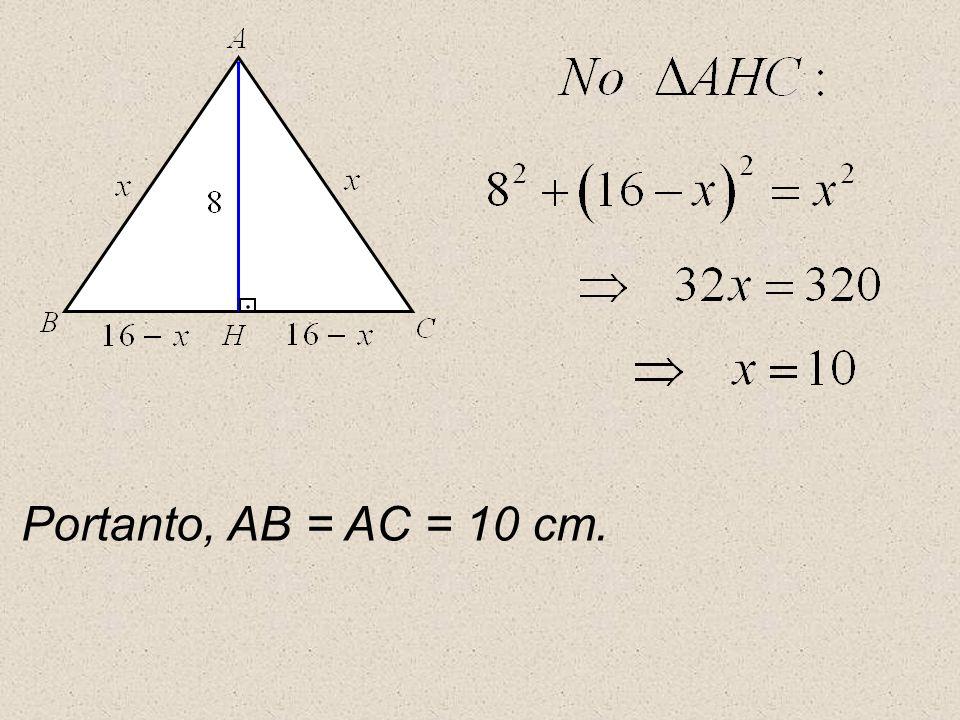 Portanto, AB = AC = 10 cm.