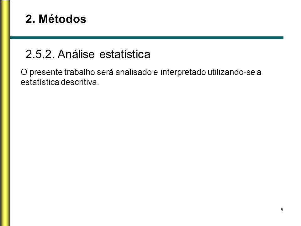 2. Métodos 2.5.2. Análise estatística