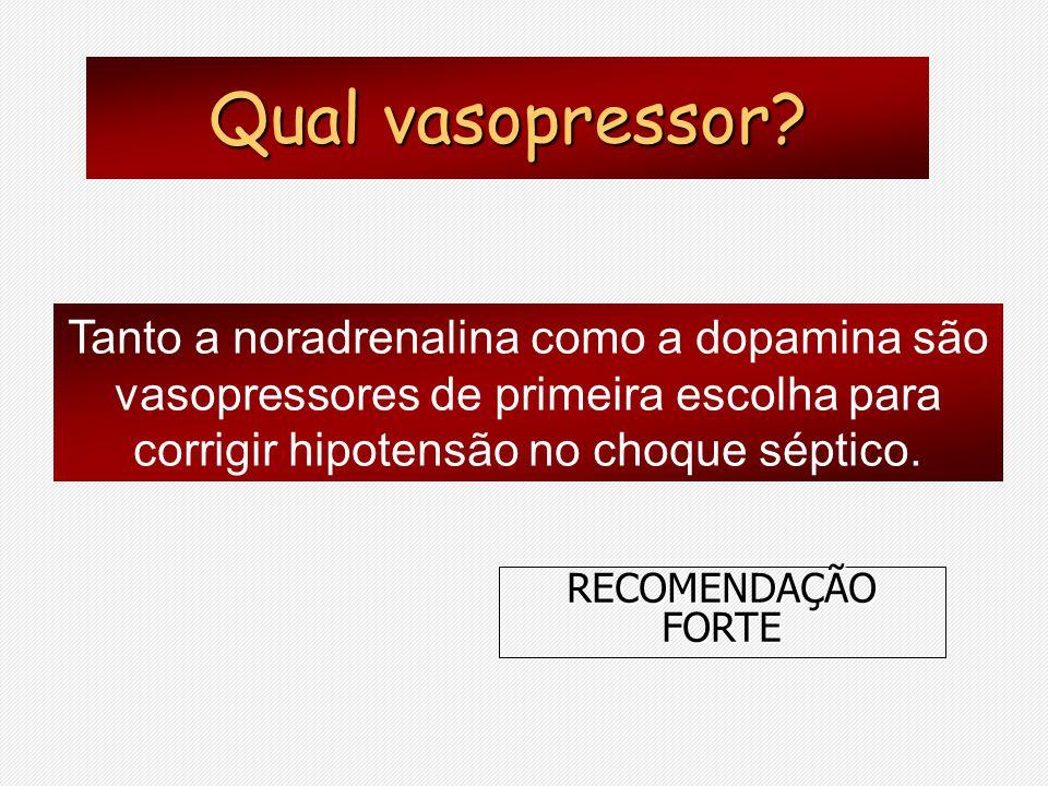 Qual vasopressor Tanto a noradrenalina como a dopamina são vasopressores de primeira escolha para corrigir hipotensão no choque séptico.