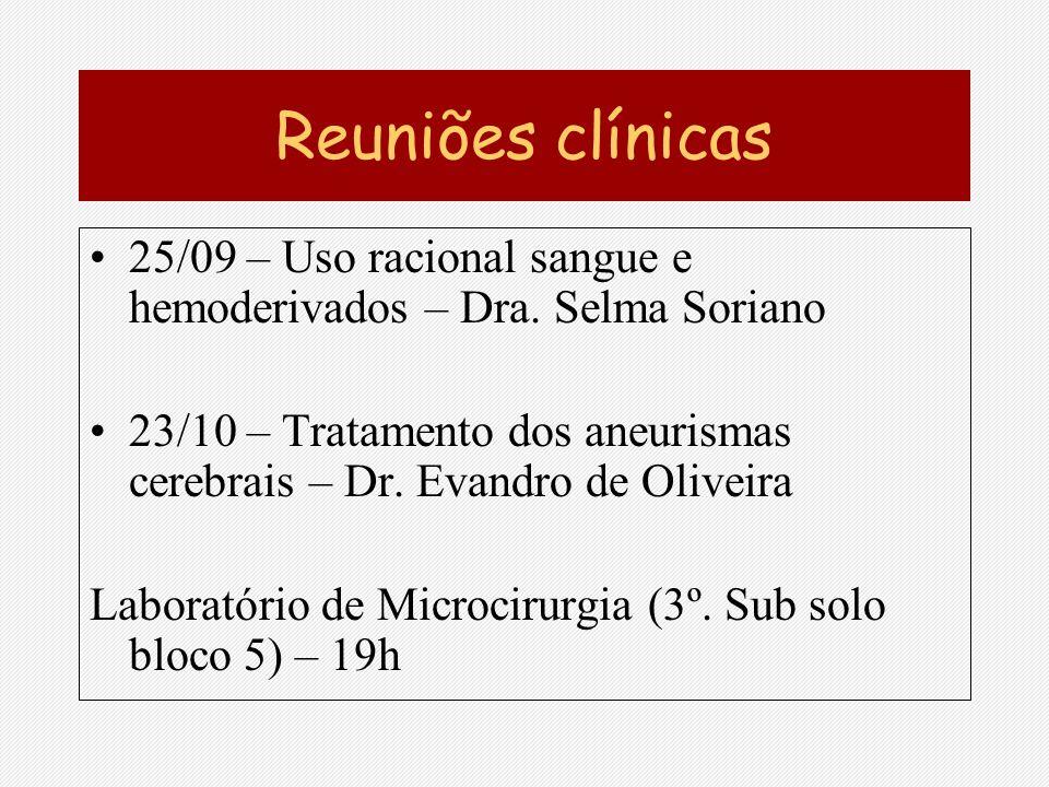 Reuniões clínicas 25/09 – Uso racional sangue e hemoderivados – Dra. Selma Soriano.