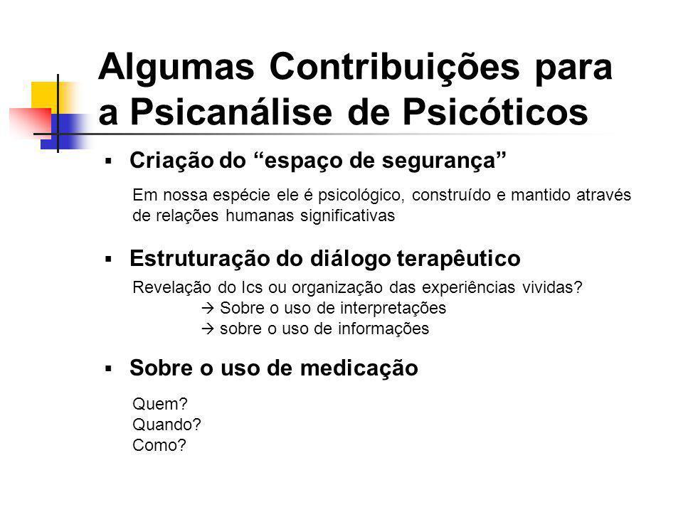 Algumas Contribuições para a Psicanálise de Psicóticos