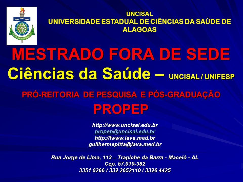 UNCISAL UNIVERSIDADE ESTADUAL DE CIÊNCIAS DA SAÚDE DE ALAGOAS.