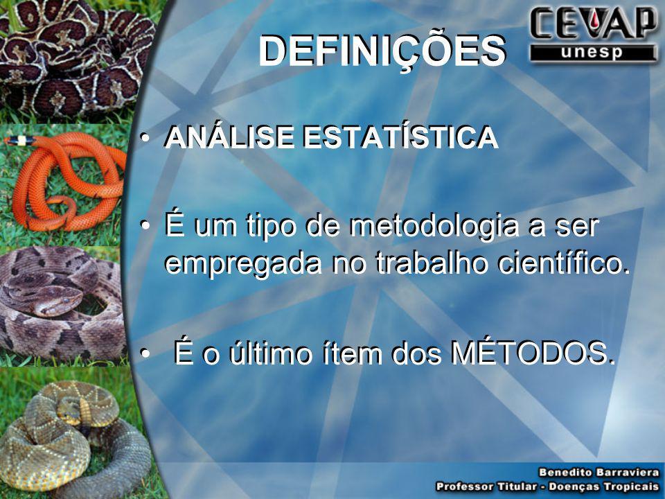 DEFINIÇÕES ANÁLISE ESTATÍSTICA. É um tipo de metodologia a ser empregada no trabalho científico.