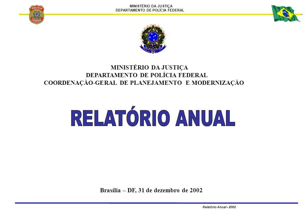 MINISTÉRIO DA JUSTIÇA DEPARTAMENTO DE POLÍCIA FEDERAL. COORDENAÇÃO-GERAL DE PLANEJAMENTO E MODERNIZAÇÃO.