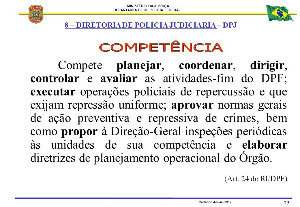 8 – DIRETORIA DE POLÍCIA JUDICIÁRIA – DPJ