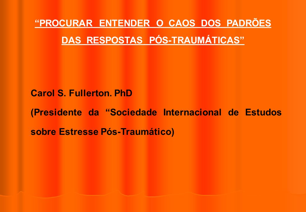 PROCURAR ENTENDER O CAOS DOS PADRÕES DAS RESPOSTAS PÓS-TRAUMÁTICAS