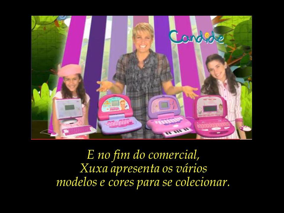 Xuxa apresenta os vários modelos e cores para se colecionar.