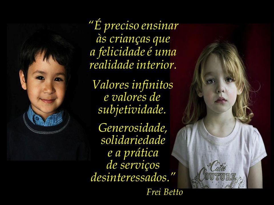 É preciso ensinar às crianças que a felicidade é uma