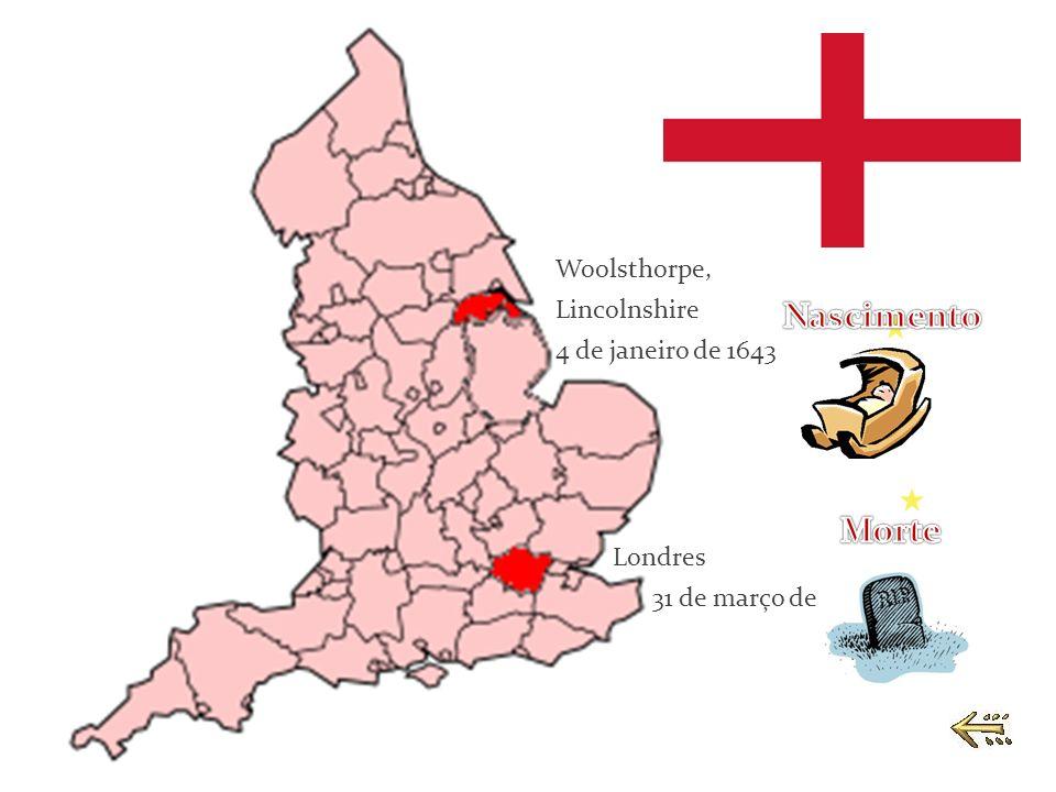 Nascimento Morte Woolsthorpe, Lincolnshire 4 de janeiro de 1643