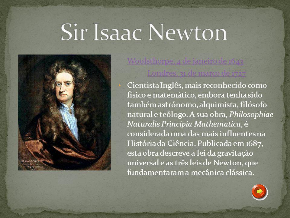 Sir Isaac Newton Woolsthorpe, 4 de janeiro de 1643