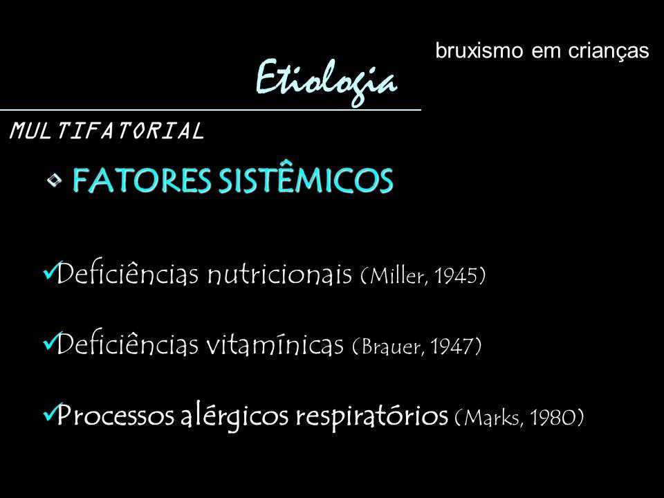Etiologia FATORES SISTÊMICOS Deficiências nutricionais (Miller, 1945)