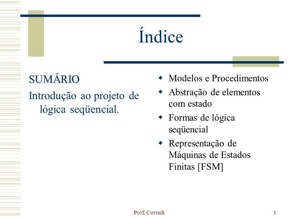 Índice SUMÁRIO Introdução ao projeto de lógica seqüencial.