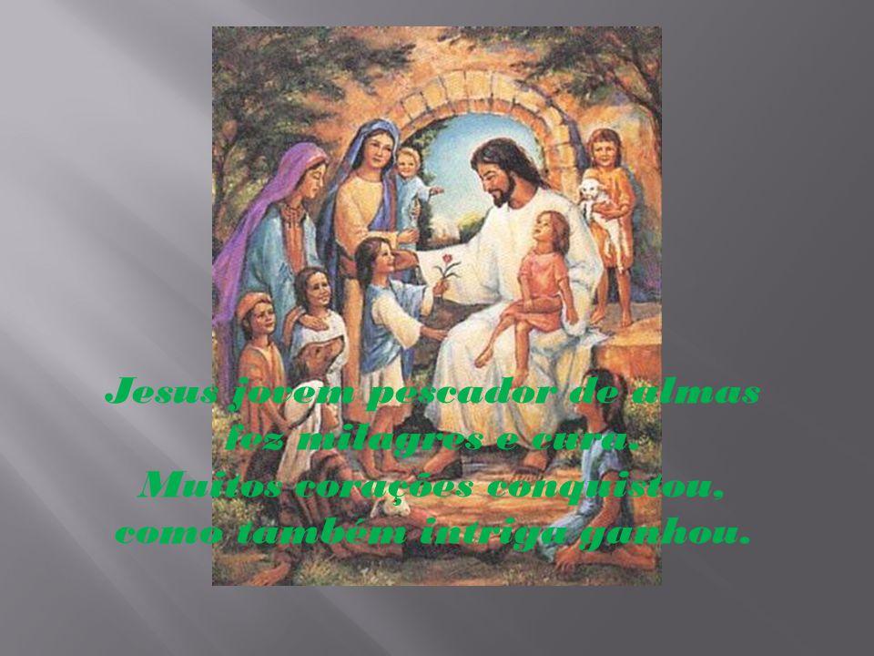 Jesus jovem pescador de almas fez milagres e cura.