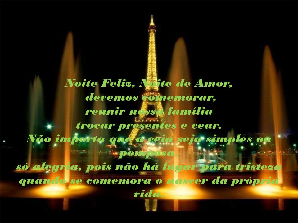 Noite Feliz, Noite de Amor, devemos comemorar, reunir nossa família