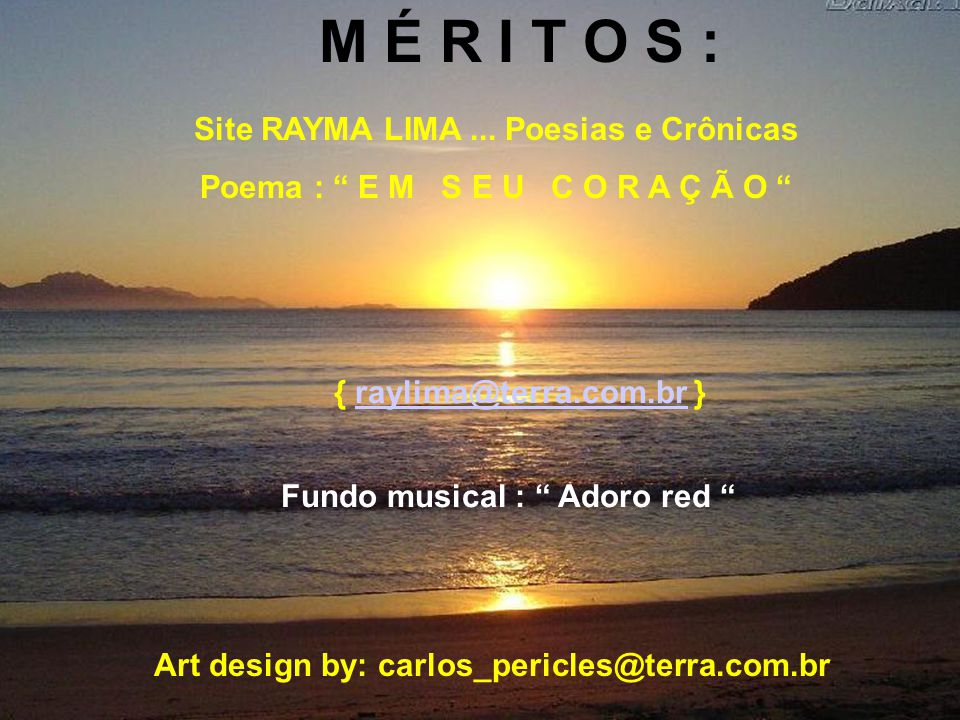 M É R I T O S : Site RAYMA LIMA ... Poesias e Crônicas