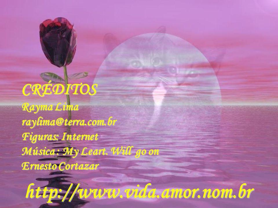 http://www.vida.amor.nom.br CRÉDITOS Rayma Lima raylima@terra.com.br