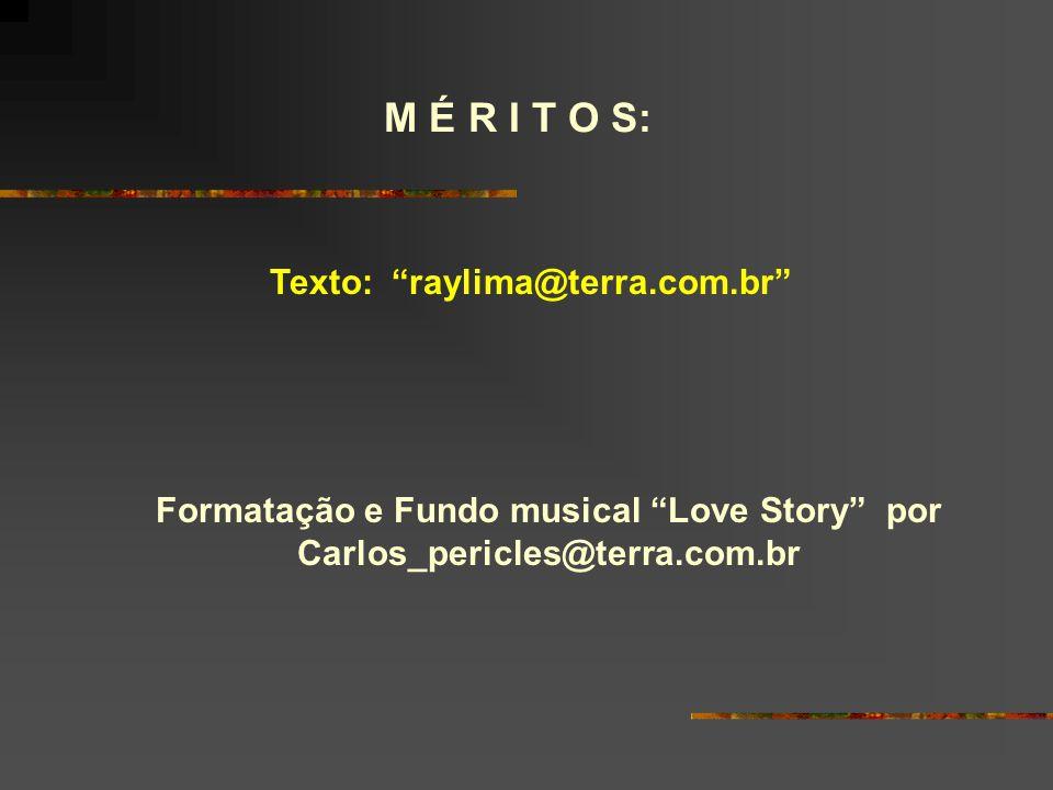 Texto: raylima@terra.com.br