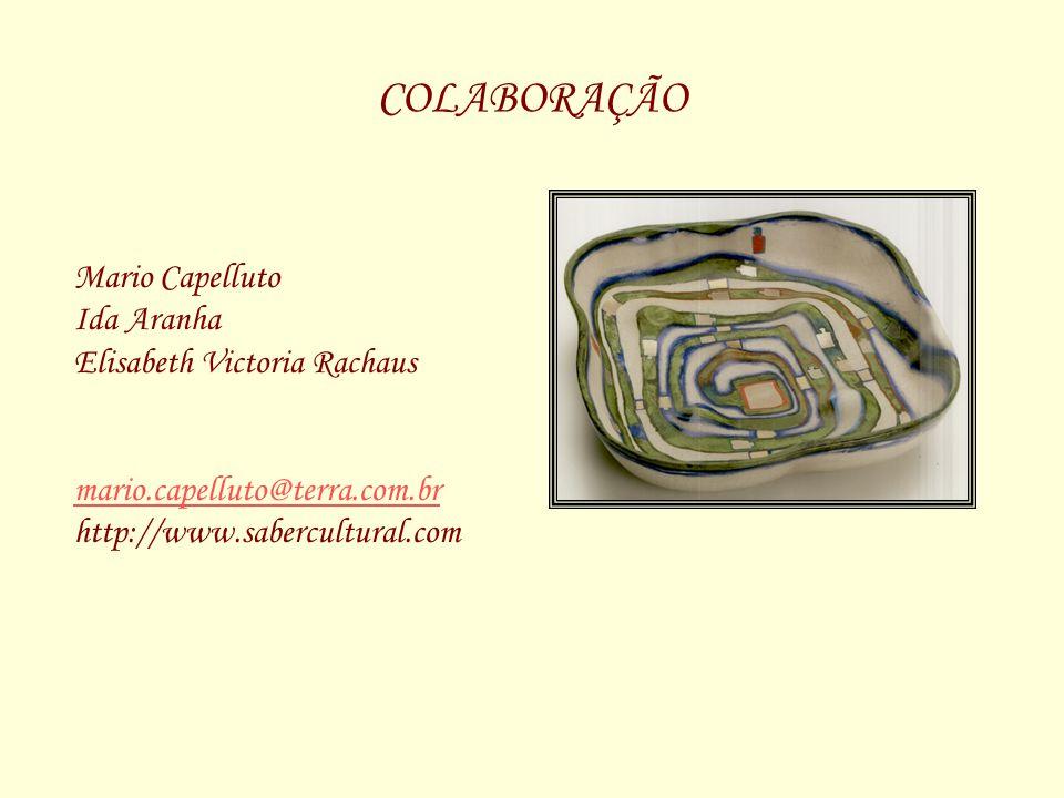 COLABORAÇÃO Mario Capelluto Ida Aranha Elisabeth Victoria Rachaus