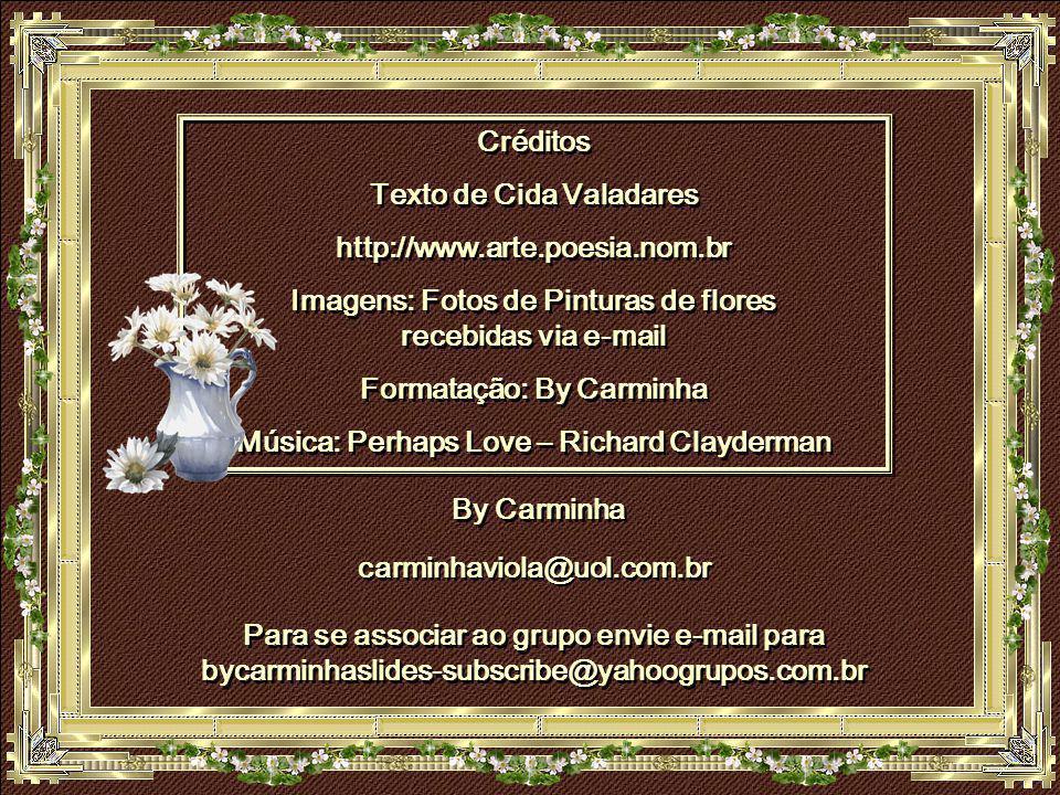 Texto de Cida Valadares http://www.arte.poesia.nom.br