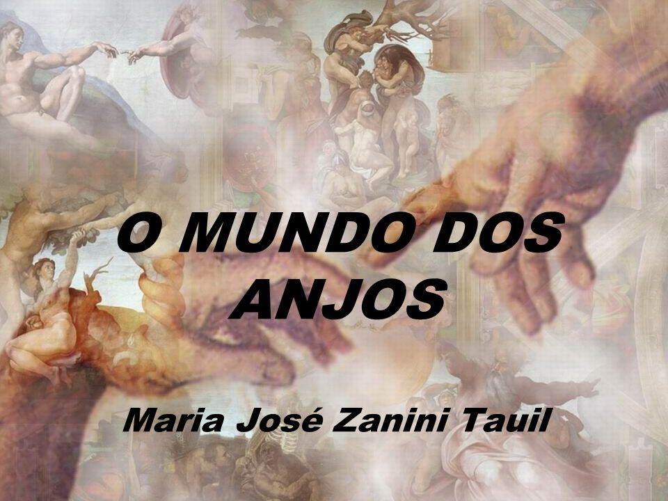 O MUNDO DOS ANJOS Maria José Zanini Tauil