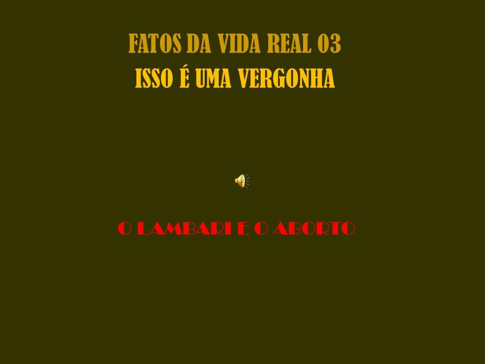 FATOS DA VIDA REAL 03 ISSO É UMA VERGONHA