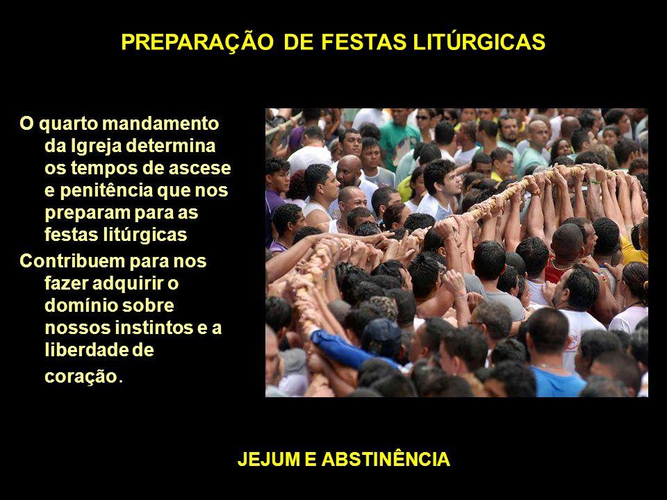 PREPARAÇÃO DE FESTAS LITÚRGICAS