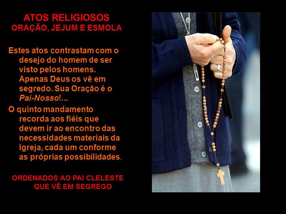 ATOS RELIGIOSOS ORAÇÃO, JEJUM E ESMOLA