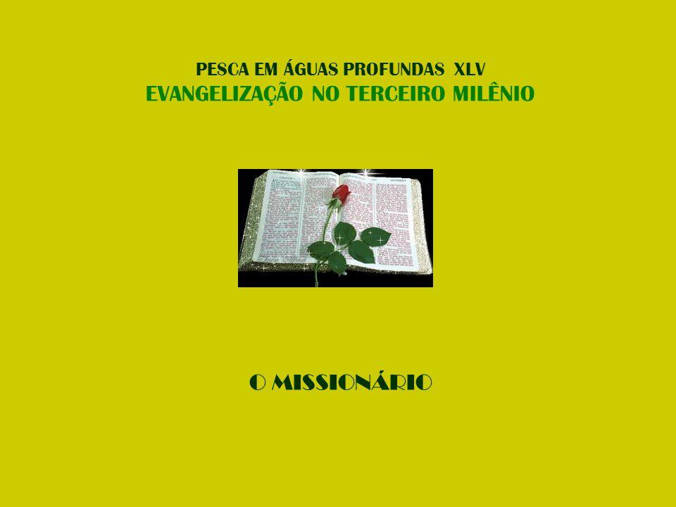 PESCA EM ÁGUAS PROFUNDAS XLV EVANGELIZAÇÃO NO TERCEIRO MILÊNIO