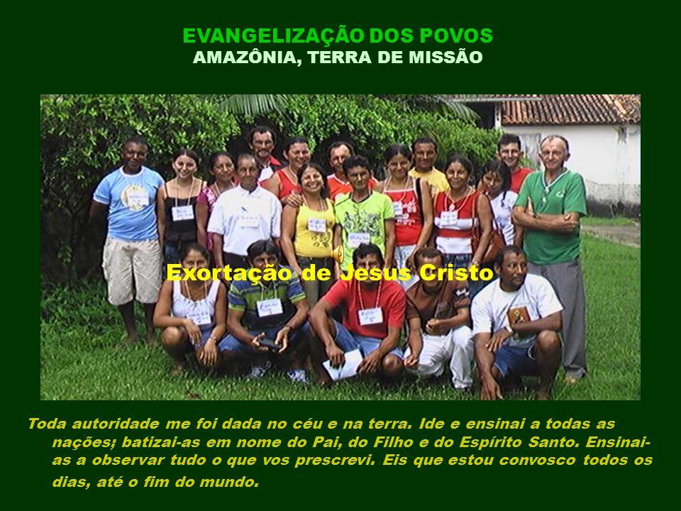EVANGELIZAÇÃO DOS POVOS AMAZÔNIA, TERRA DE MISSÃO