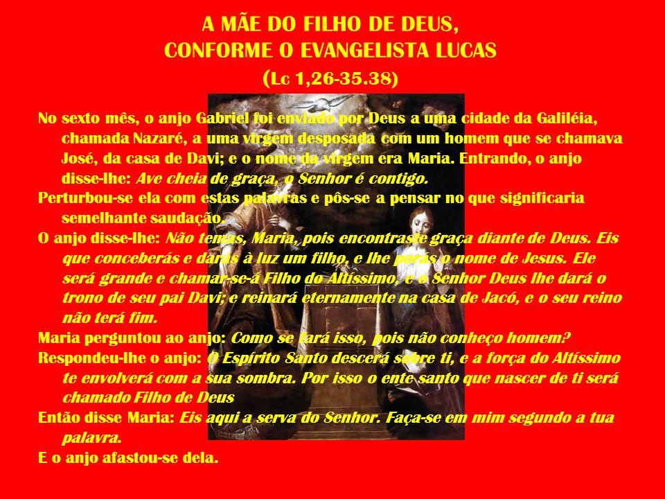 A MÃE DO FILHO DE DEUS, CONFORME O EVANGELISTA LUCAS (Lc 1,26-35.38)