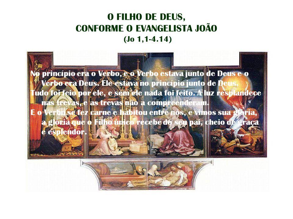 O FILHO DE DEUS, CONFORME O EVANGELISTA JOÃO (Jo 1,1-4.14)